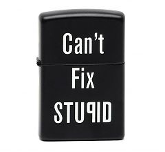 Зажигалка Zippo Can't Fix Stupid Black Matte 28664